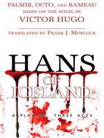Hans of Iceland: A Play in Three Acts - Victor Hugo