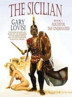 The Sicilian (Book 1): Augustus, The Undefeated - Gary Lovisi