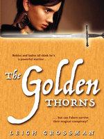 The Golden Thorns - Leigh Grossman