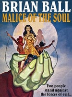 Malice of the Soul - Brian Ball
