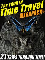 The Fourth Time Travel MEGAPACK® - Fritz Leiber, Ron Goulart, Keith Laumer, R.A. Lafferty, Avram Davidson