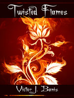 Twisted Flames - Victor J. Banis