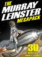 The First Murray Leinster MEGAPACK® - Murray Leinster