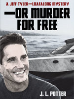 —Or Murder For Free - J.L. Potter