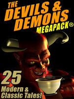 The Devils & Demons MEGAPACK®: 25 Modern and Classic Tales - Robert Louis Stevenson, Lester del Rey, Mack Reynolds, Jerome Bixby, Emil Petaja