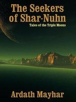 The Seekers of Shar-Nuhn - Ardath Mayhar
