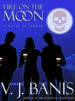 Fire on the Moon - V. J. Banis
