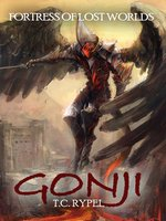 Gonji: Fortress of Lost Worlds - T. C. Rypel