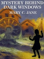 Mystery Behind Dark Windows - Mary C. Jane