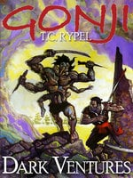 Gonji: Dark Ventures - T. C. Rypel