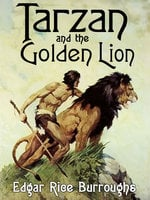 Tarzan and the Golden Lion - Edgar Rice Burroughs