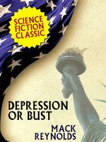 Depression or Bust - Mack Reynolds