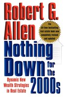 Nothing Down for the 2000s: Dynamic New Wealth Strategies in Real Estate - Robert G. Allen