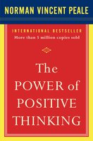 The Power Of Positive Thinking: 10 Traits for Maximum Results - Dr. Norman Vincent Peale