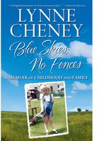 Blue Skies, No Fences: A Memoir of Childhood and Family - Lynne Cheney