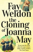 The Cloning of Joanna May - Fay Weldon