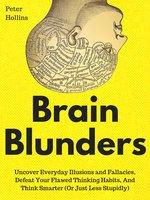 Brain Blunders - Peter Hollins