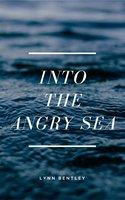 Into The Angry Sea - Lynn Bentley