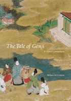 The Tale of Genji: A Visual Companion - Melissa McCormick