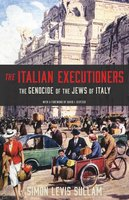 The Italian Executioners: The Genocide of the Jews of Italy - Simon Levis Sullam