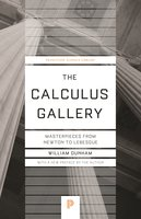 The Calculus Gallery: Masterpieces from Newton to Lebesgue - William Dunham