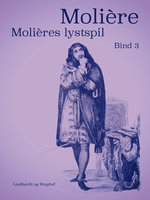 Molières lystspil. Bind 3 - Molière