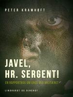 Javel, hr. sergent! En rapportbog om unge ved militæret - Peter Kramhøft
