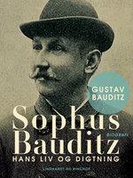 Sophus Bauditz. Hans liv og digtning - Gustav Bauditz