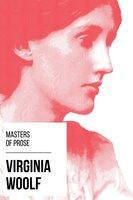 Masters of Prose - Virginia Woolf - Virginia Woolf, August Nemo