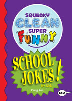 Squeaky Clean Super Funny School Jokes for Kidz - Craig Yoe