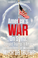 America's War On Syria - Henry J. Anderson