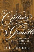 A Culture of Growth: The Origins of the Modern Economy - Joel Mokyr