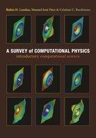 A Survey of Computational Physics: Introductory Computational Science - José Páez, Rubin H. Landau, Cristian C. Bordeianu
