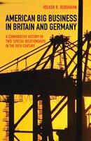 """American Big Business in Britain and Germany: A Comparative History of Two """"Special Relationships"""" in the 20th Century - Volker R. Berghahn"""