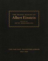 The Travel Diaries of Albert Einstein: The Far East, Palestine, and Spain, 1922–1923 - Ze'ev Rosenkranz