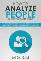 How to Analyze People Quickly Ultimate Guide - Jason Gale
