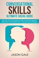 Conversational Skills Ultimate Guide - Jason Gale