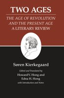 Kierkegaard's Writings, XIV, Volume 14 – Two Ages: The Age of Revolution and the Present Age A Literary Review - Søren Kierkegaard