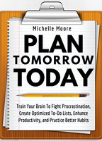 Plan Tomorrow Today - Michelle Moore