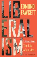 Liberalism: The Life of an Idea, Second Edition - Edmund Fawcett