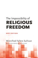 The Impossibility of Religious Freedom: New Edition - Winnifred Fallers Sullivan