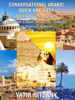 Conversational Arabic Quick and Easy: North African Series: - Yatir Nitzany