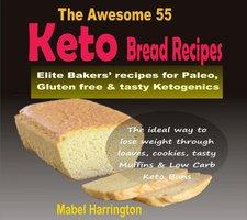 The Awesome 55 Keto Bread Recipes - Mabel Harrington
