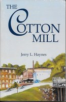 The Cotton Mill - Jerry L. Haynes