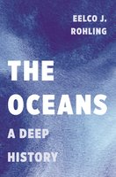 The Oceans: A Deep History - Eelco J. Rohling