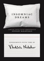 Insomniac Dreams: Experiments with Time by Vladimir Nabokov - Gennady Barabtarlo