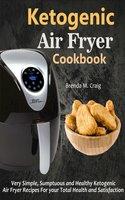 Ketogenic Air Fryer Cookbook - Brenda M. Craig