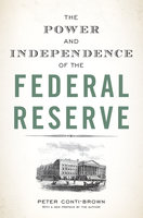 The Power and Independence of the Federal Reserve - Peter Conti-Brown