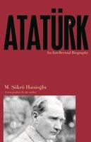 Atatürk: An Intellectual Biography - M. Şükrü Hanioğlu