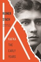 Kafka: The Early Years - Reiner Stach